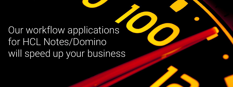 Our workflow Domino apps will speed up your business